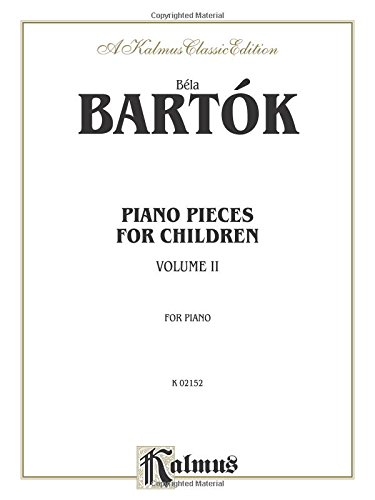 Piano Pieces for Children, Volume II: 2 (Kalmus Classic Editions)