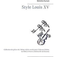Style Louis XV: Collection de pièces du 18ème siècle en trio pour 2 dessus (violon ou flûte) et basse (violoncelle ou basson)