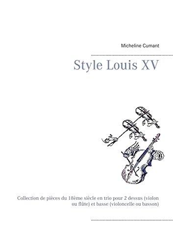Livre gratuits en ligne Style Louis XV: Collection de pièces du 18ème siècle en trio pour 2 dessus (violon ou flûte) et basse (violoncelle ou basson) epub, pdf