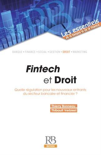 FinTech et Droit: Quelle régulation pour les nouveaux entrants du secteur bancaire ?
