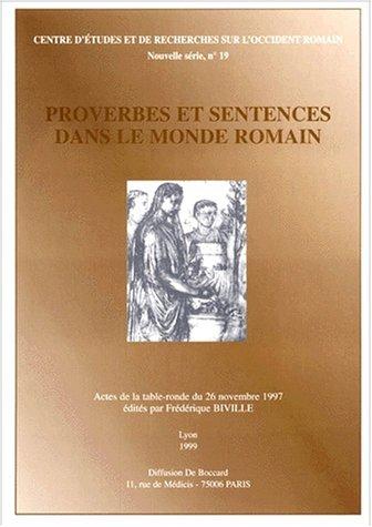 Proverbes et sentences dans le monde romain. Actes de la table-ronde du 26 novembre 1997