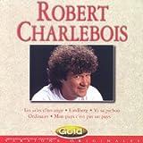 Robert Charlebois ; Les Ailes d'un Ange, Lindberg...