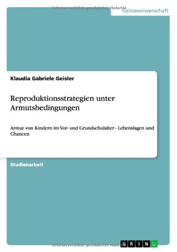 Reproduktionsstrategien unter Armutsbedingungen by Klaudia Gabriele Geisler (2010-01-17)