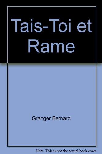 Tais-Toi et Rame par Granger Bernard