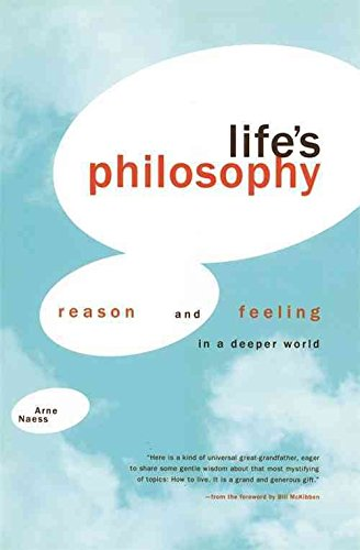 [(Life's Philosophy : Reason and Feeling in a Deeper World)] [By (author) Arne Naess ] published on (December, 2008)