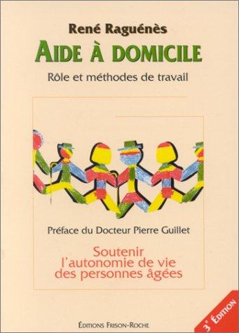 Aide a domicile : Rôle et méthodes de travail, 3e édition