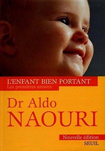 L'ENFANT BIEN PORTANT. Les premières années, édition 1999 par Aldo Naouri