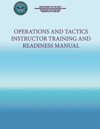 Operations and Tactics Instructor Training and Readiness Manual por Department of the Navy