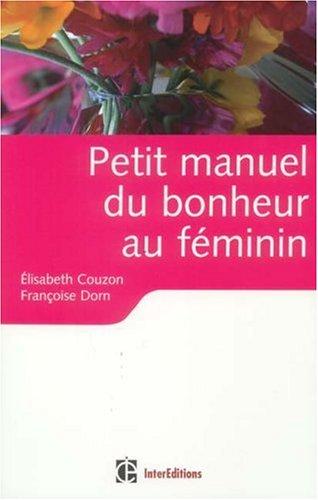"<a href=""/node/24857"">Petit manuel du bonheur au féminin</a>"