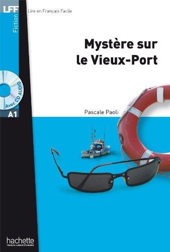 Mystère sur le Vieux-Port, Livre avec CD Mp3: Livre Scolaire (Lff (Lire En Francais Facile)) (Vieux Port)