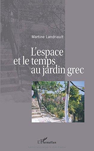 L'espace et le temps au jardin grec par Martine Landriault