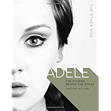 Adele: The Other Side (Stories Behind the Songs)