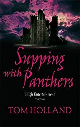 Supping With Panthers by Tom Holland (2008-11-06)