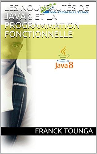 Les nouveautés de Java 8 et la programmation fonctionnelle par Franck TOUNGA