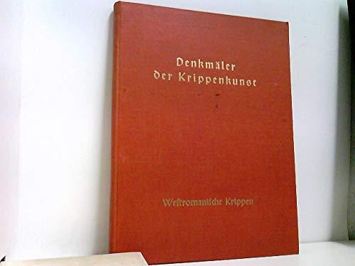 Denkmäler der Krippenkunst. Westromanische Krippen. 28 Kunstdrucktafeln.