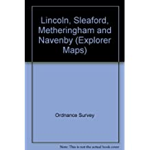 Lincoln, Sleaford, Metheringham and Navenby (Explorer Maps)