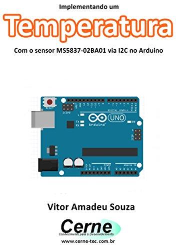 Implementando um Termômetro Com sensor MS5837-02BA01