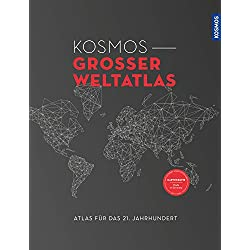 Kosmos Großer Weltatlas: Atlas für das 21. Jahrhundert