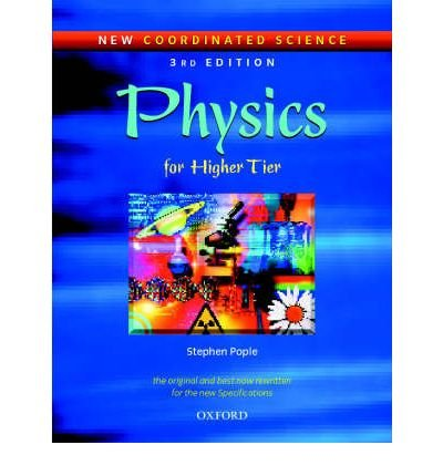[(New Coordinated Science: Physics Students' Book: Physics Students' Book: For Higher Tier)] [ By (author) Stephen Pople ] [July, 2001]