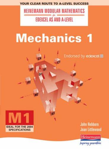 Mechanics (Heinemann Modular Mathematics for Edexcel AS & A-level): No. 1 (Heinemann Modular Mathematics for Edexcel AS and A Level)