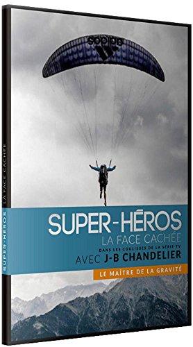Super-héros : la face cachée<br /> JB Chandelier : le maître de la gravité