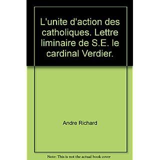Broché - L unité d action des catholiques. lettre liminaire de s.e. le cardinal verdier.