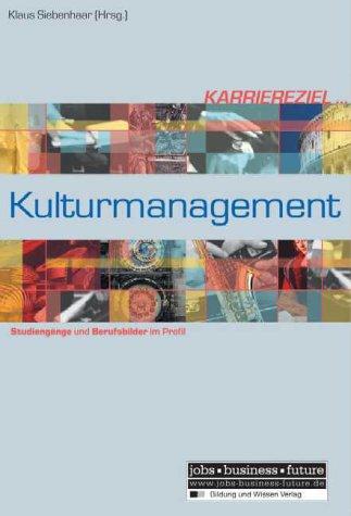 Karriereziel Kulturmanagement: Studiengänge und Berufsbilder im Profil