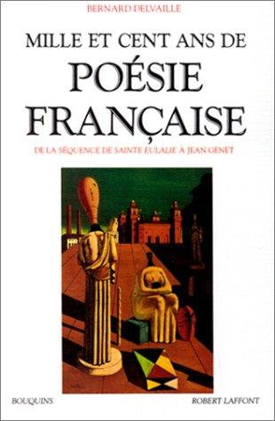 Mille et cent ans de poésie française par Bernard Delvaille