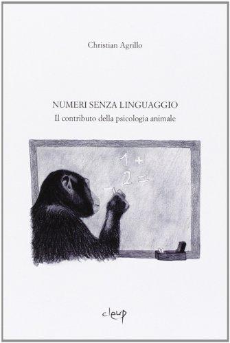 Numeri senza linguaggio. Il contributo della psicologia animale por Christian Agrillo