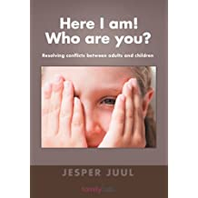 Here I Am! Who Are You?: Resolving Conflicts Between Adults and Children