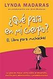 Que pasa en mi cuerpo? Libro para muchachas: La guía de mayor venta sobre el desarrollo escrita para adolescentes y preadolescentes (What's Happening to My Body?)