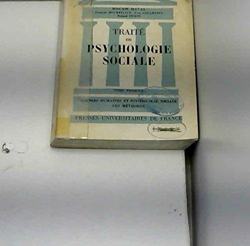 Traité de Psychologie Sociale. Tome premier : Sciences humaines et Psychologie sociale - Les Méthodes. Préface de Jean Stoetzel. Deuxième édition revue.