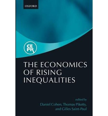 [(The Economics of Rising Inequalities)] [ Edited by Daniel Cohen, Edited by Thomas Piketty, Edited by Gilles Saint-Paul ] [September, 2014]