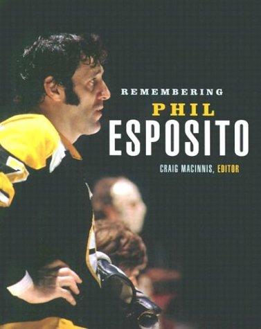 Remembering Phil Esposito