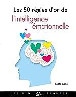Les 50 règles d'or de l'intelligence émotionnelle de Latifa Gallo