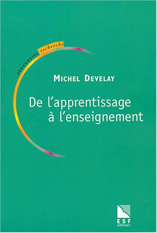 De l'apprentissage à l'enseignement par Michel Develay
