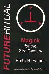 Future Ritual: Magick for the 21st Century
