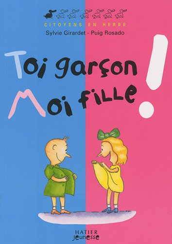 Toi garçon, moi fille ! par Sylvie Girardet