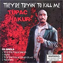 They're Tryin' to Kill Me by Tupac Shakur