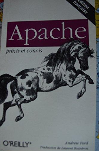 Précis & Concis : Apache par Andrew Ford