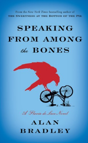 Portada del libro Speaking From Among The Bones (A Flavia de Luce Mystery) by Alan Bradley (2013-02-01)