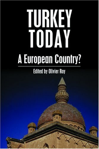 Turkey Today: A European Country? (Anthem Middle East Studies)
