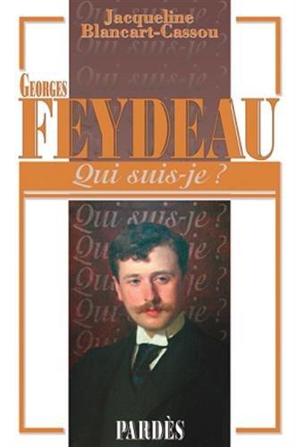 Qui suis-je? Georges Feydeau