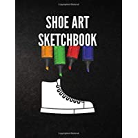 Shoe Art Sketchbook: 8.5x11 Blank Sketchbook For Sketching, Drawing, Doodling Custom Shoe Designs (100 pages)