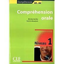 Comprehension Orale Niveau 1Compréhension orale : Niveau 1 (1CD audio) (4 Compétences)