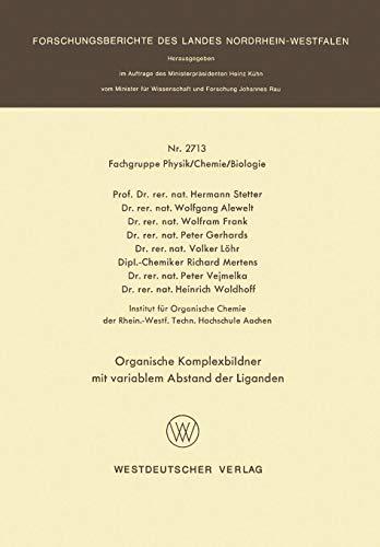 Organische Komplexbildner mit Variablem Abstand der Liganden (Forschungsberichte des Landes Nordrhein-Westfalen) (German Edition) (Forschungsberichte des Landes Nordrhein-Westfalen (2713), Band 2713)