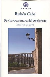 Por la ruta serrana del Arcipreste par Rubén Caba