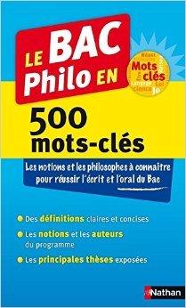Le BAC Philo en 500 mots-clés de Denis Huisman ,Serge Le Strat ( 26 juin 2015 )