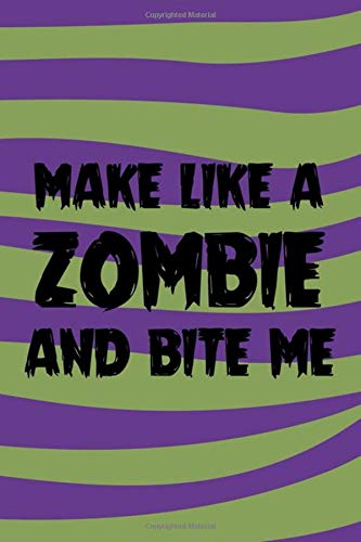 Make Like A Zombie And Bite Me: Blank Lined Notebook ( Zombie ) (Purple And Green Waves)