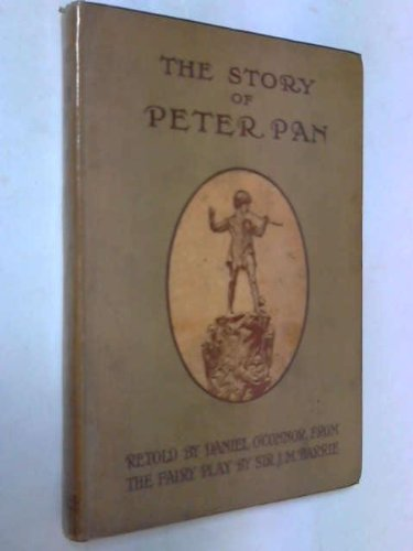 The Story of Peter Pan Retold from Sir J. M. Barrie